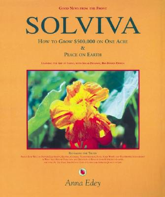 Image for Solviva: How to grow $500,000 on one acre, and Peace on Earth
