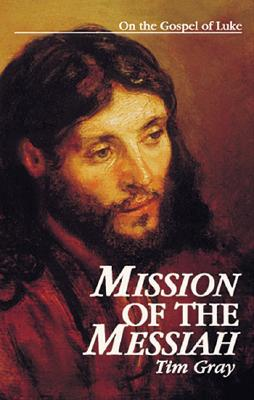 Image for Mission of the Messiah: On the Gospel of Luke (Kingdom Studies)
