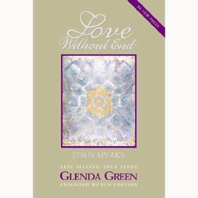 Love Without End : Jesus Speaks..., GLENDA GREEN