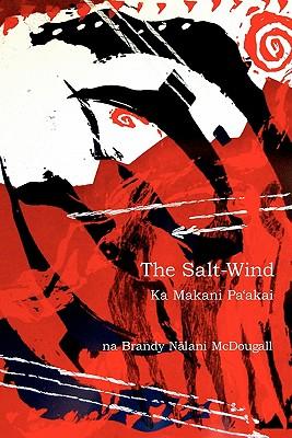Image for The Salt-Wind: Ka Makani Pa'Akai (Wayne Kaumualii Westlake Monograph)
