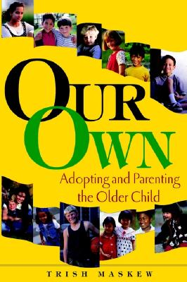 Image for Our Own: Adopting and Parenting the Older Child