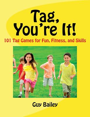Image for Tag, You're It!: 101 Tag Games for Fun, Fitness, and Skills