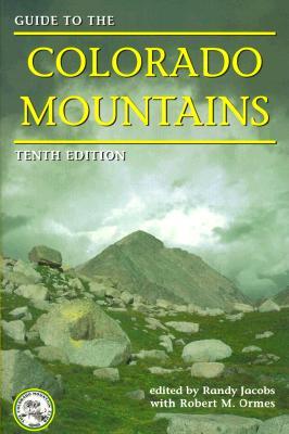 Guide to the Colorado Mountains, Randy Jacobs