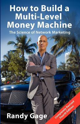 Image for How to Build a Multi-Level Money Machine: The Science of Network Marketing