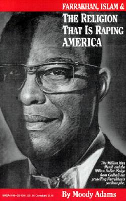 Image for Farrakhan, Islam & the Religion That Is Raping America