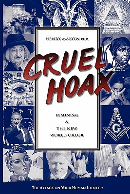 Image for Cruel Hoax: Feminism and the New World Order