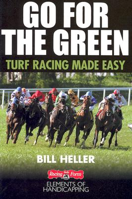 Image for Go for the Green: Turf Racing Made Easy (The Handicapper's Guide to Grass Racing)