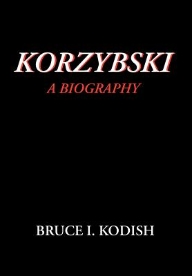 Image for Korzybski: A Biography