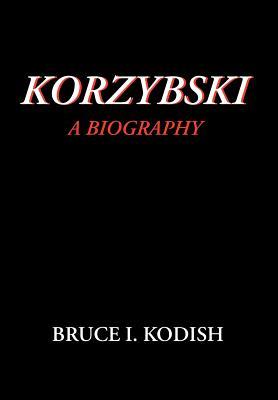 Korzybski: A Biography, Kodish, Bruce I.