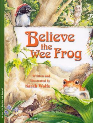 Image for Believe the Wee Frog/la Pequena Rana (English and Spanish Edition)