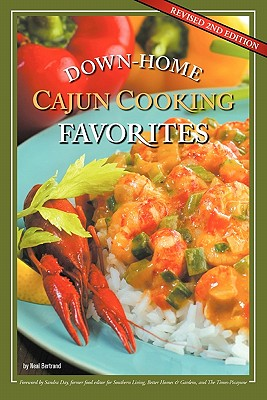 Image for Down-Home Cajun Cooking Favorites: The Best Authentic Cajun Recipes from Louisiana?s Bayou Country, or How to Cook Traditional Cajun Meals as if You Were Born a Cajun