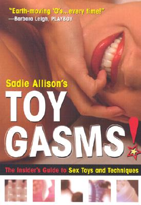 Image for TOYGASMS! THE INSIDER'S GUIDE TO SEX TOYS AND TECHNIQUES ILLUSTRATED BY STEVE LEE