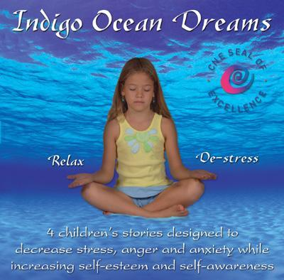 Image for Indigo Ocean Dreams: 4 Children's Stories Designed to Decrease Stress, Anger and Anxiety while Increasing Self-Esteem and Self-Awareness