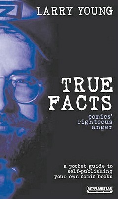 Image for True Facts: a pocket guide to self-publishing your own comic books
