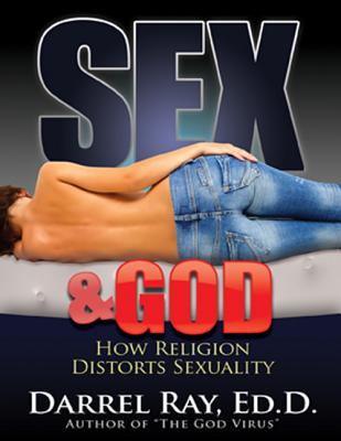 Image for Sex & God: How Religion Distorts Sexuality