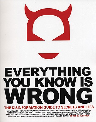 Image for EVERYTHING YOU KNOW IS WRONG THE DISINFORMATION GUIDE TO SECRETS AND LIES