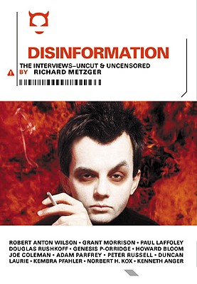 Disinformation: The Interviews., Metzger, Richard