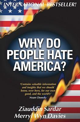 Why Do People Hate America?, Sardar,Ziauddin/Davies,Merryl Wyn