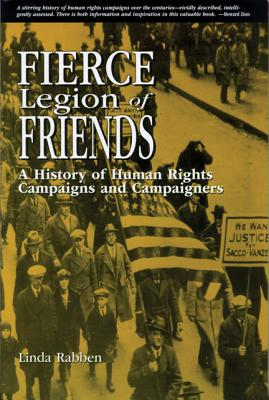 Image for Fierce Legion of Friends: A History of Human Rights Campaigns and Campaigners