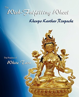 Image for The Wish-Fulfilling Wheel: The Practice of White Tara