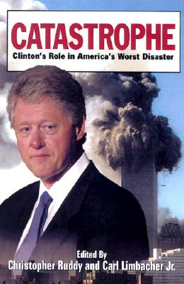 Image for Catastrophe: Clinton's Role in America's Worst Disaster