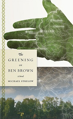 The Greening of Ben Brown: A Novel, Strelow, Michael