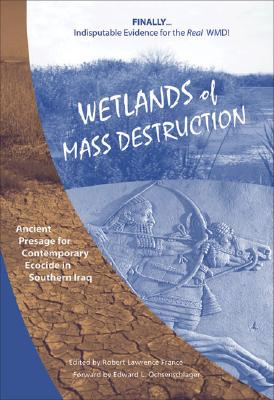 Wetlands of Mass Destruction: Ancient Presage for Contemporary Ecocide in Southern Iraq