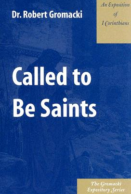 Image for Called to Be Saints : An Exposition of 1 Corinthians