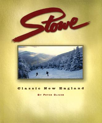 STOWE : CLASSIC NEW ENGLAND, PETER OLIVER