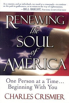 Image for Renewing The Soul Of America: One Person At A Time Beginning With You