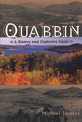 Image for Quabbin: A History and Explorer's Guide