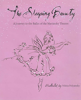 Image for The Sleeping Beauty: A Journey to the Ballet of the Marinsky Theatre