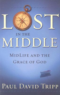 Image for Lost in the Middle: Midlife and the Grace of God