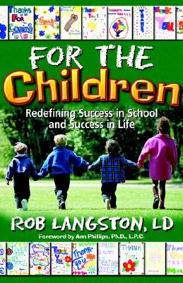 For the Children: Redefining Success in School and Success in Life, Langston, Rob