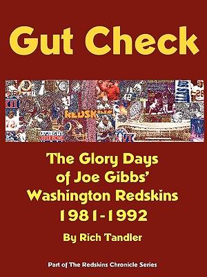 Image for Gut Check: The Complete History of Coach Joe Gibbs' Washington Redskins