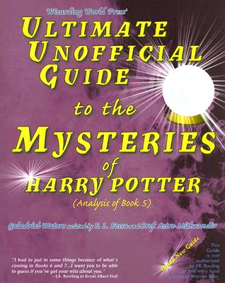 Ultimate Unofficial Guide to the Mysteries of Harry Potter (Analysis of Book 5), Galadriel Waters, E. L. Fossa, Astre Mithrandir, E.L. Fossa