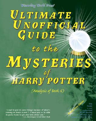 Image for UNOFICIAL GUIDE TO HARRY POTTER BK 6
