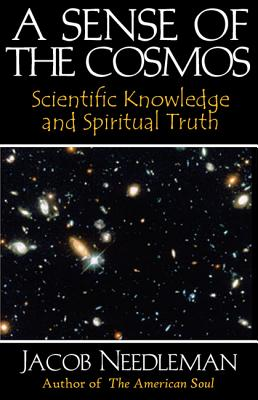 Image for A Sense of the Cosmos: Scientific Knowledge and Spiritual Truth