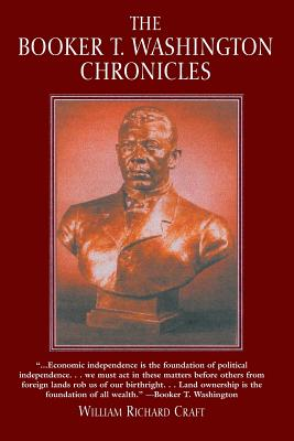 The Booker T. Washington Chronicles, Craft, William Richard