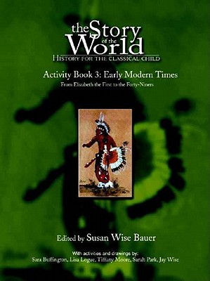Image for The Story of the World Activity Book Three: Early Modern Times