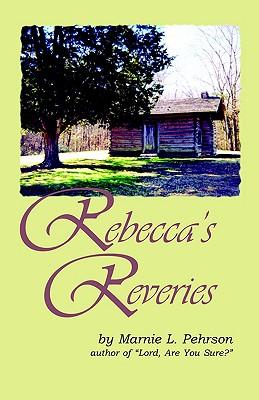 Rebecca's Reveries, Pehrson, Marnie L.