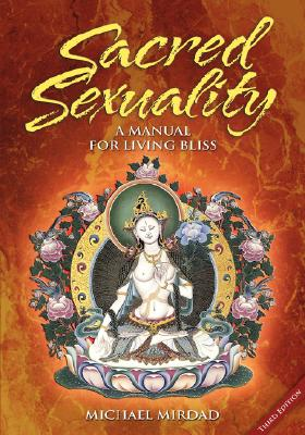 Image for Sacred Sexuality: A Manual for Living Bliss