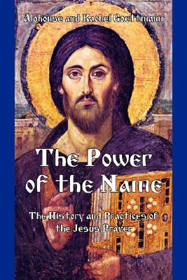 Image for The Power of the Name: The History and the Practices of the Jesus Prayer