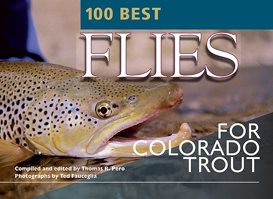 Image for 100 Best Flies for Colorado Trout