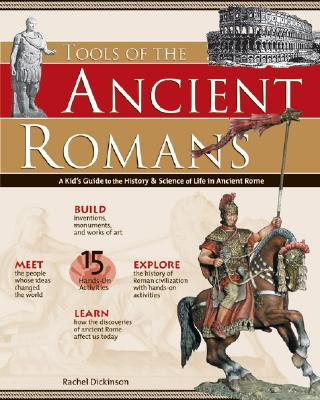 Image for Tools of the Ancient Romans: A Kid's Guide to the History & Science of Life in Ancient Rome (Build It Yourself)