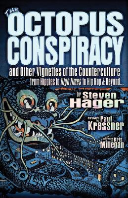 The Octopus Conspiracy: And Other Vignettes of the Counterculture—From Hippies to High Times to Hip-Hop & Beyond, Hager, Steven