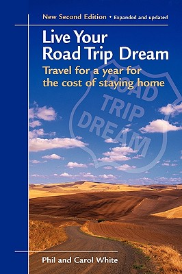 Image for Live Your Road Trip Dream: Travel for a year for the cost of staying home