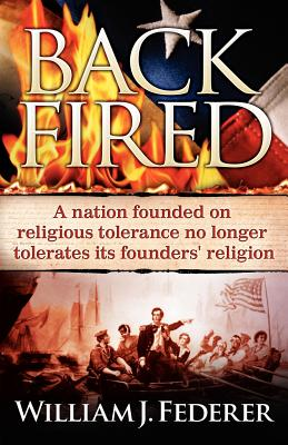 Image for Backfired: A Nation Born For Religious Tolerance No Longer Tolerates Religion
