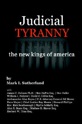 Image for Judicial Tyranny: The New Kings of America?