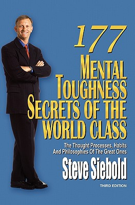 Image for 177 Mental Toughness Secrets of the World Class: The Thought Processes, Habits and Philosophies of the Great Ones, 3rd Edition